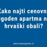 Kako najti cenovno ugoden apartma na hrvaški obali?